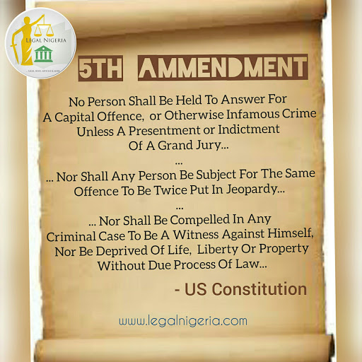 The US Fifth Amendment And It's Slight Attribute / Application In Nigeria